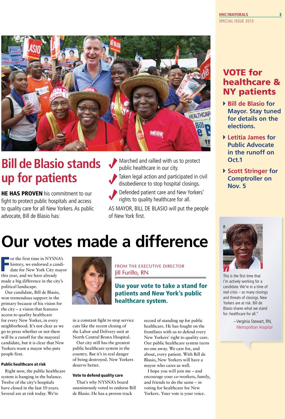 Defended patient care and New Yorkers rights to quality healthcare for all. As mayor, Bill de Blasio will put the people of New York first. VOTE for healthcare & NY patients 4Bill de Blasio for Mayor.