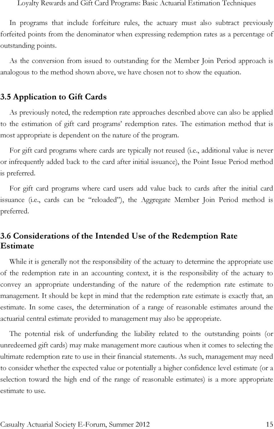 5 Application to Gift Cads As peviously noted, the edemption ate appoaches descibed above can also be applied to the estimation of gift cad pogams edemption ates.