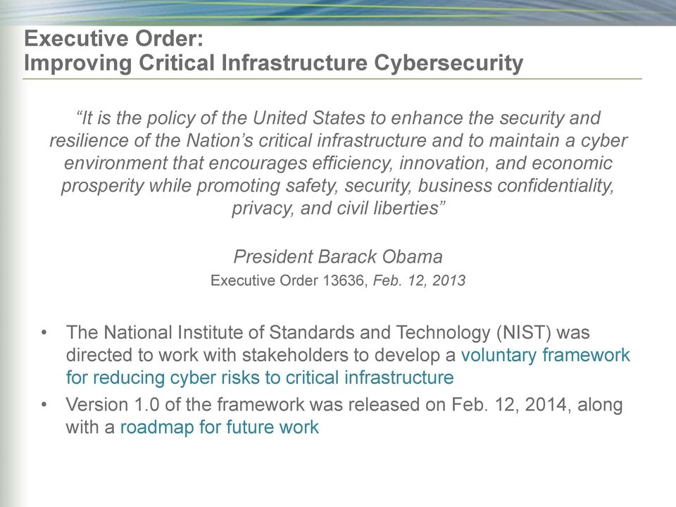 privacy, and civil liberties President Barack Obama Executive Order 13636, Feb.