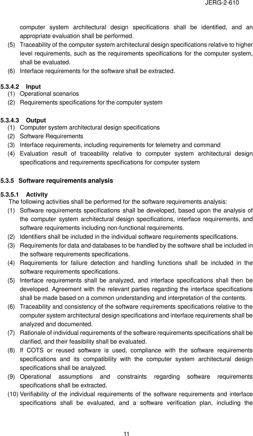 (6) Interface requirements for the software shall be extracted. 5.3.4.