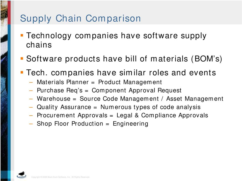 companies have similar roles and events Materials Planner = Product Management Purchase Req s = Component