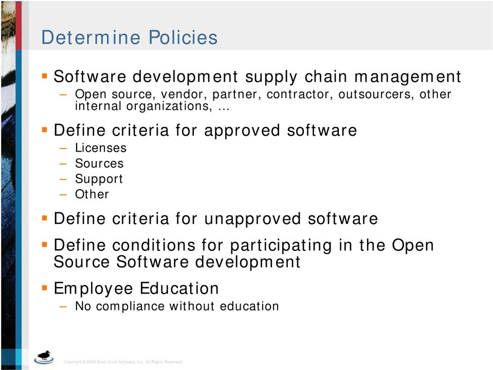 Licenses Sources Support Other Define criteria for unapproved software Define conditions for