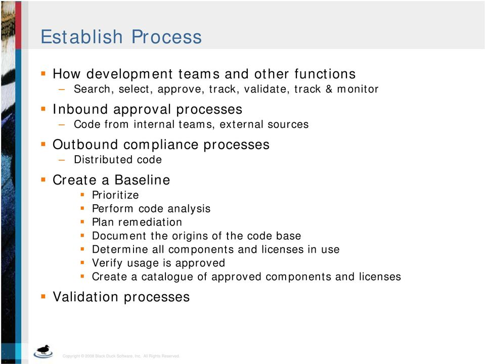 Create a Baseline Prioritize Perform code analysis Plan remediation Document the origins of the code base Determine all