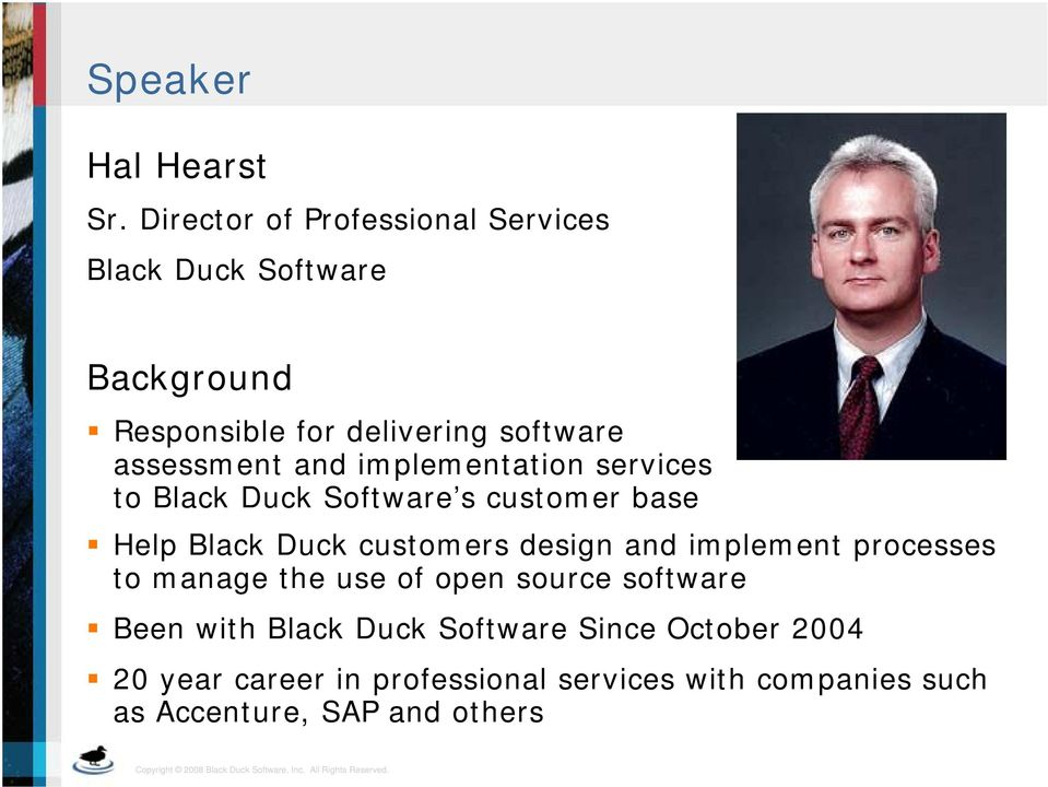 assessment and implementation services to Black Duck Software s customer base Help Black Duck customers