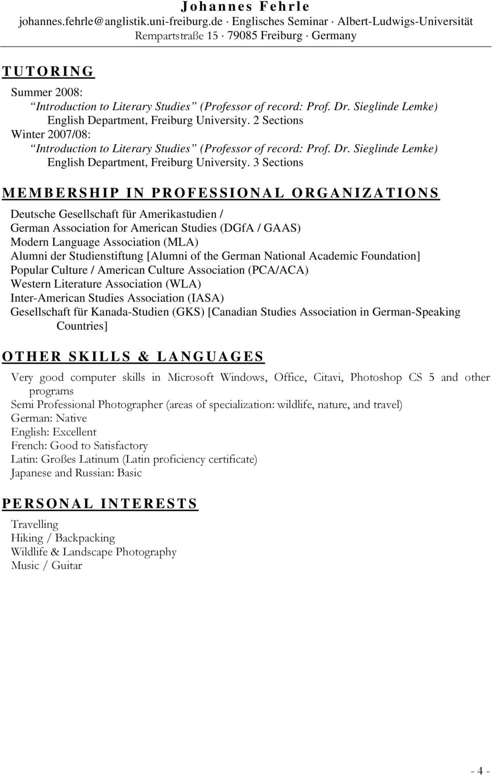 3 Sections MEMBERSHIP IN PROFESSIONAL ORGANIZATIONS Deutsche Gesellschaft für Amerikastudien / German Association for American Studies (DGfA / GAAS) Modern Language Association (MLA) Alumni der