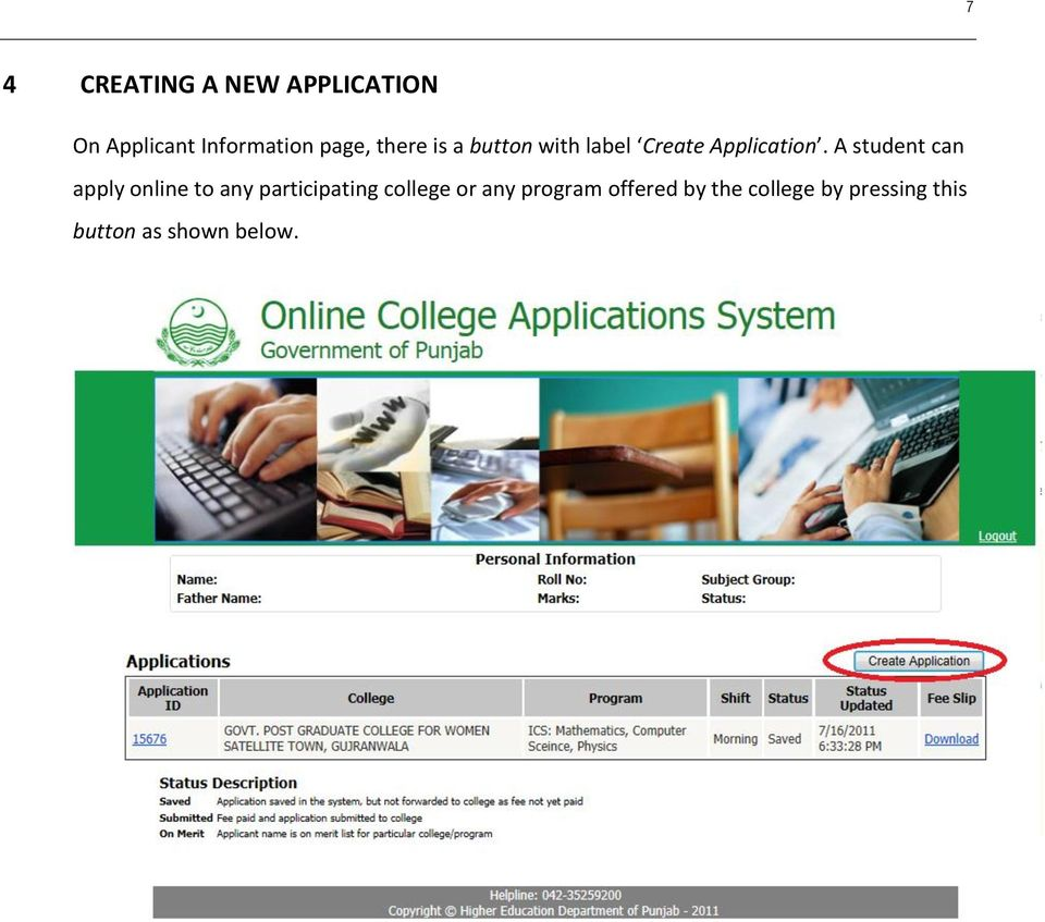 A student can apply online to any participating college or