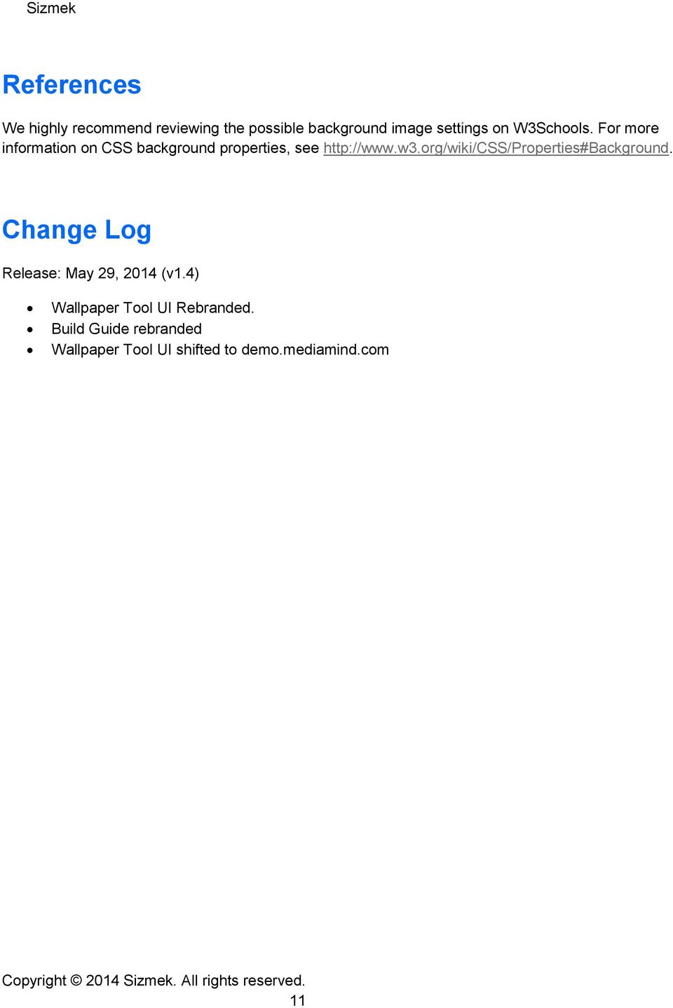 org/wiki/css/properties#background. Change Log Release: May 29, 2014 (v1.