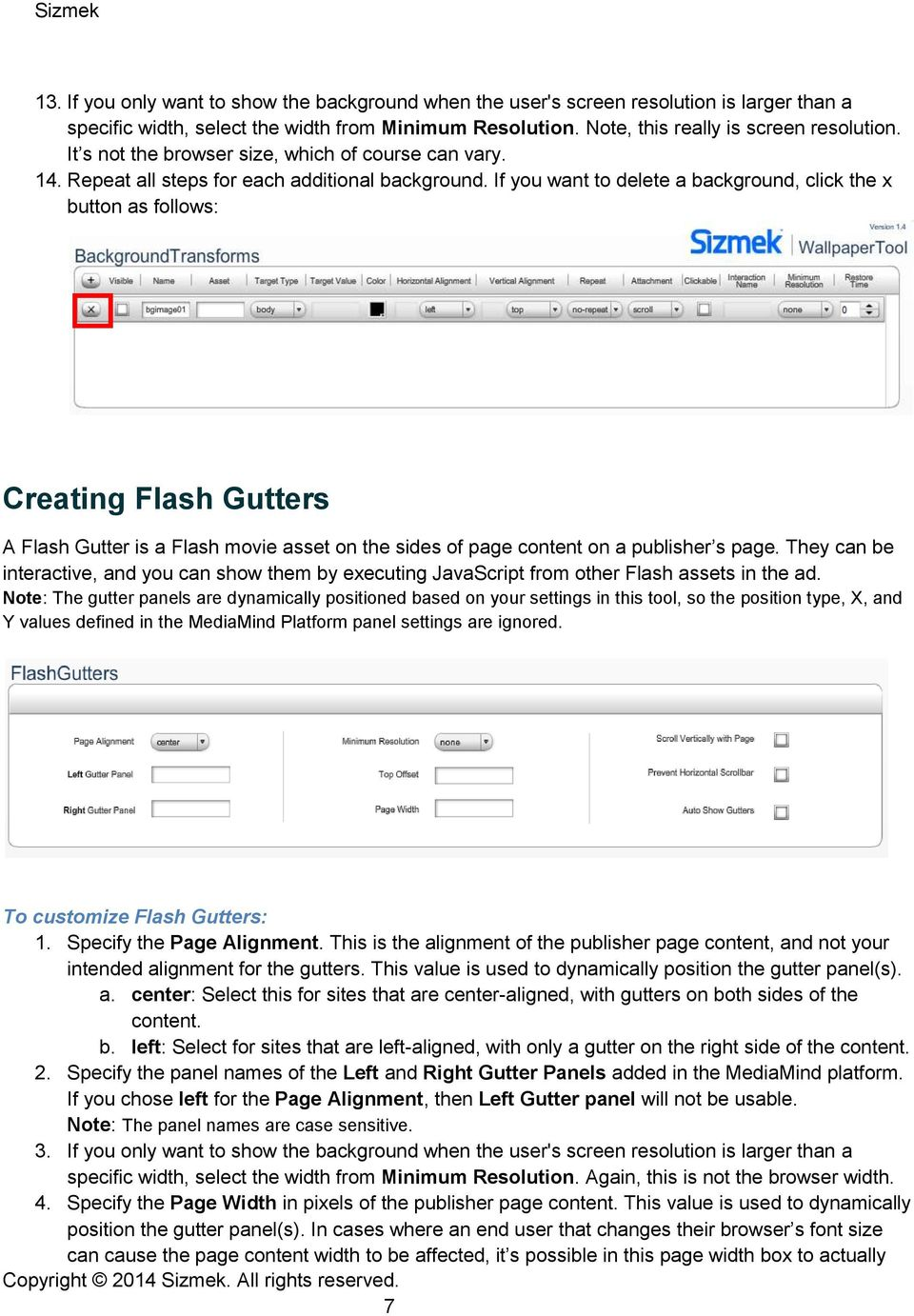 If you want to delete a background, click the x button as follows: Creating Flash Gutters A Flash Gutter is a Flash movie asset on the sides of page content on a publisher s page.