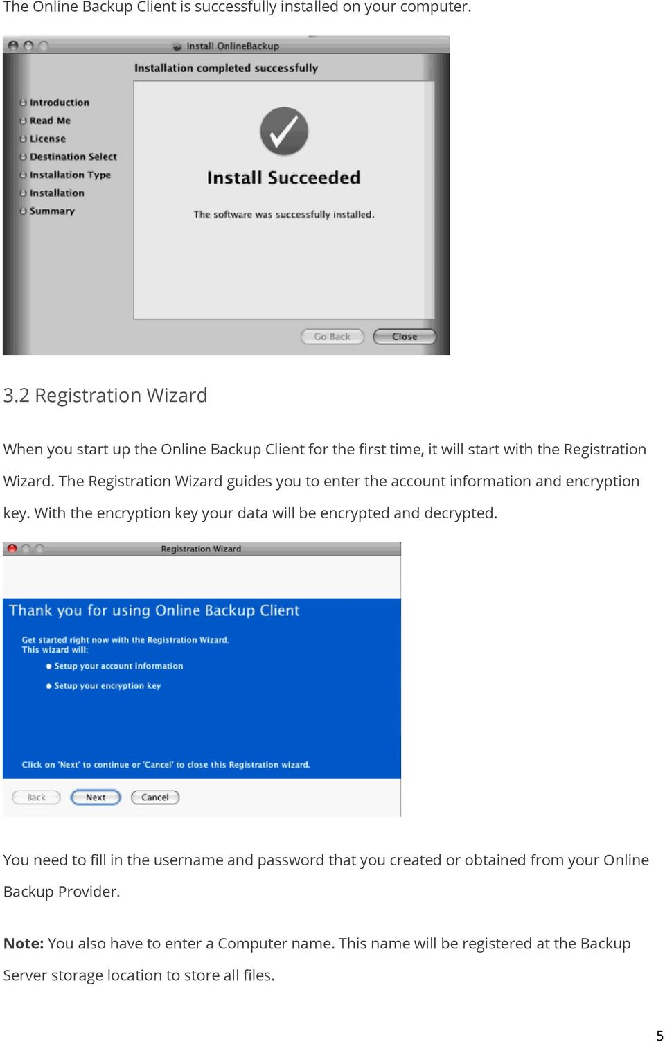 The Registration Wizard guides you to enter the account information and encryption key.