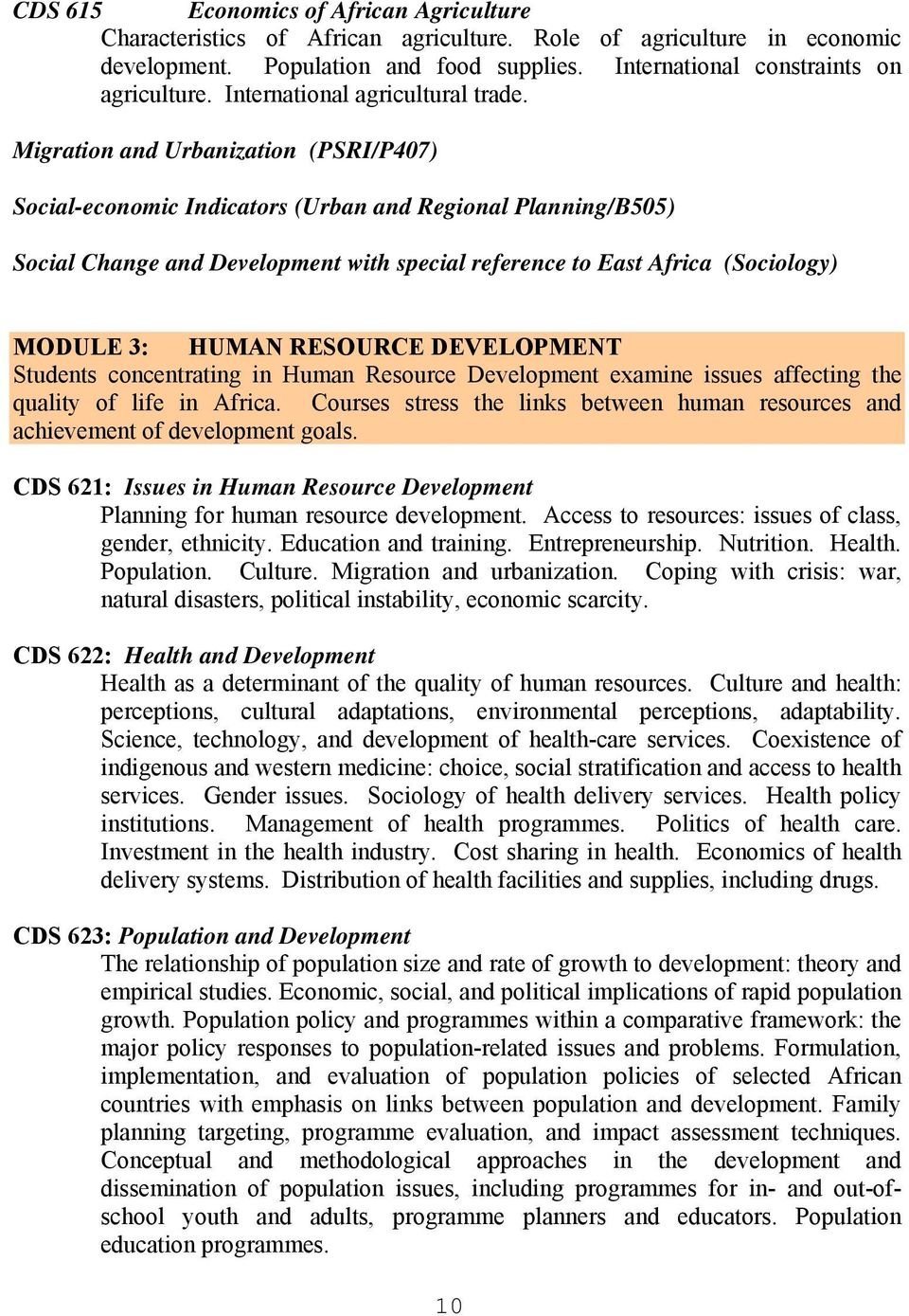 Migration and Urbanization (PSRI/P407) Social-economic Indicators (Urban and Regional Planning/B505) Social Change and Development with special reference to East Africa (Sociology) MODULE 3: HUMAN