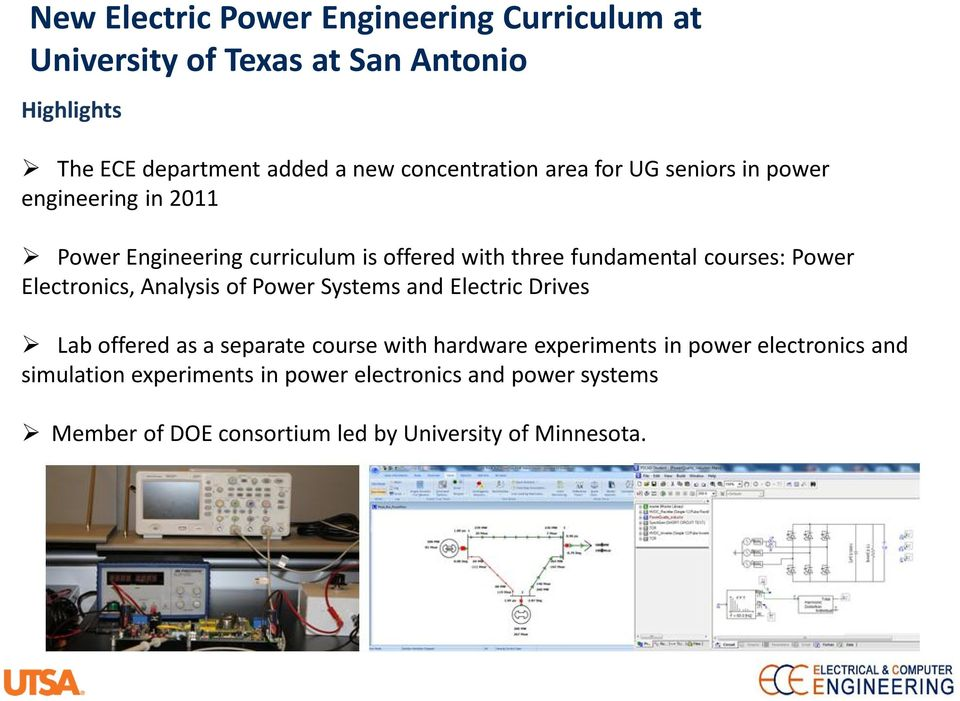 courses: Power Electronics, Analysis of Power Systems and Electric Drives Lab offered as a separate course with hardware
