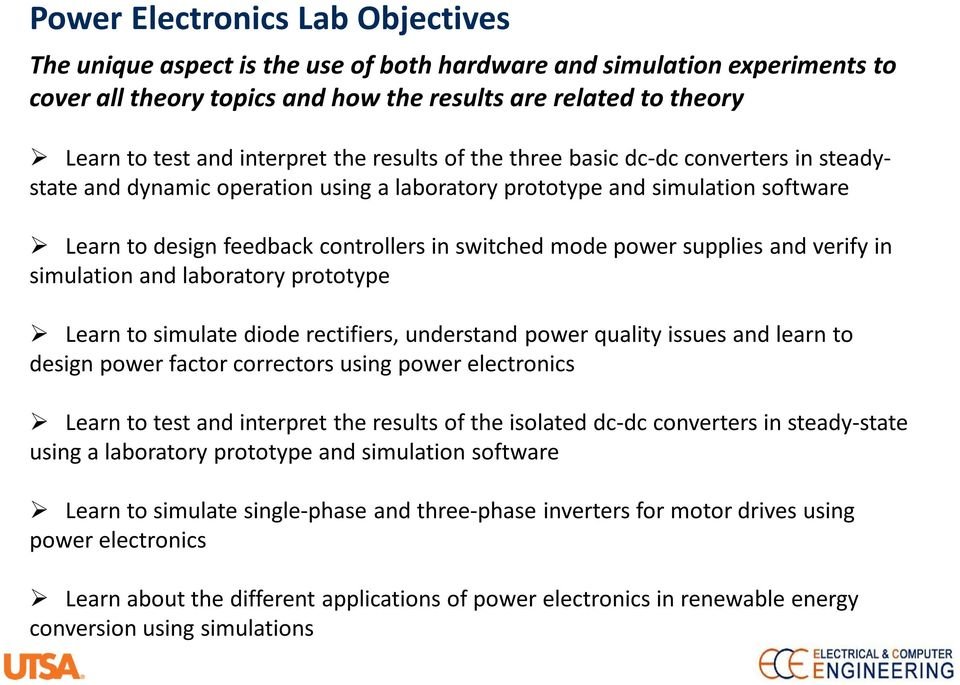 mode power supplies and verify in simulation and laboratory prototype Learn to simulate diode rectifiers, understand power quality issues and learn to design power factor correctors using power