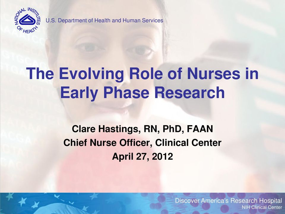 PhD, FAAN Chief Nurse Officer, Clinical Center April 27,