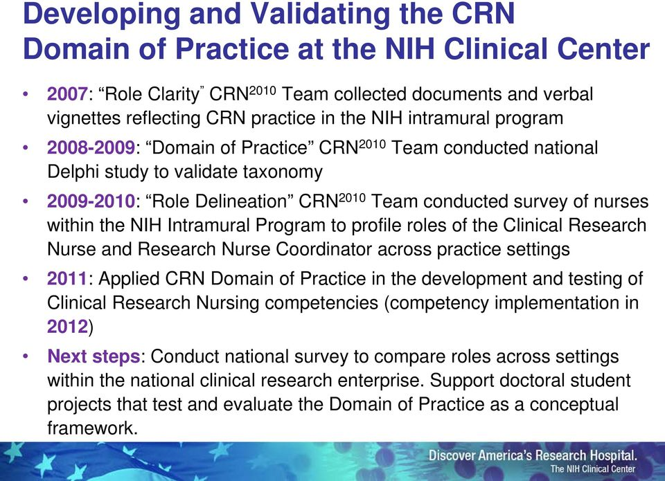 Program to profile roles of the Clinical Research Nurse and Research Nurse Coordinator across practice settings 2011: Applied CRN Domain of Practice in the development and testing of Clinical