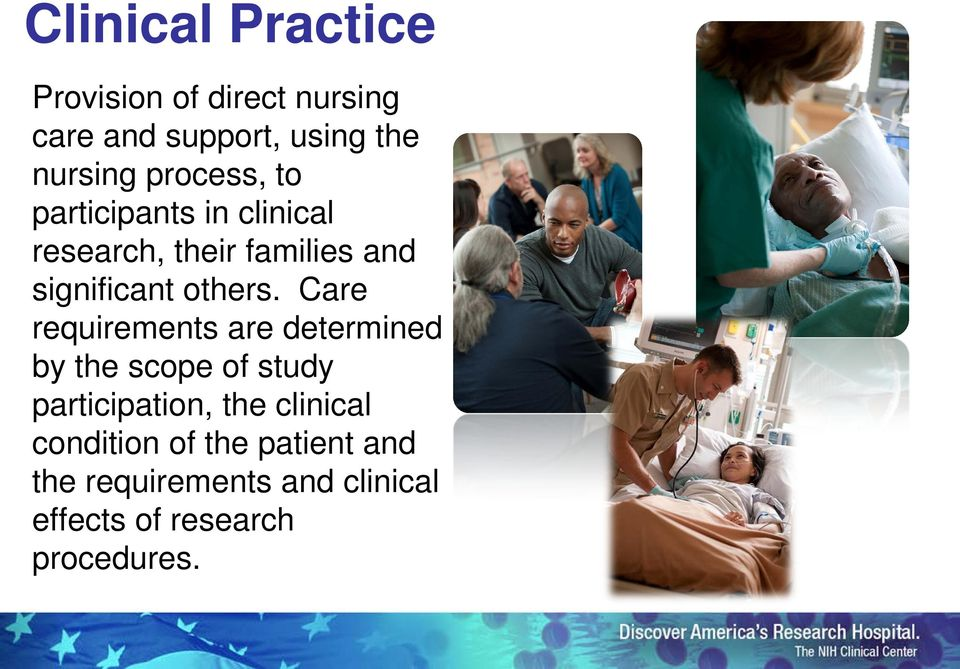 Care requirements are determined by the scope of study participation, the clinical