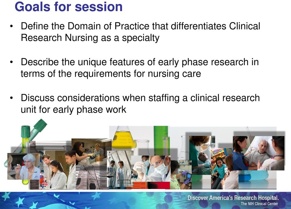 early phase research in terms of the requirements for nursing care