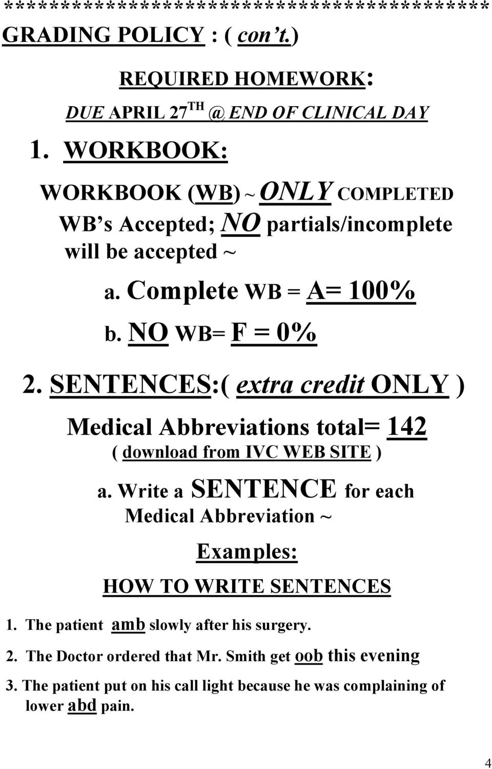 SENTENCES:( extra credit ONLY ) Medical Abbreviations total= 142 ( download from IVC WEB SITE ) a.