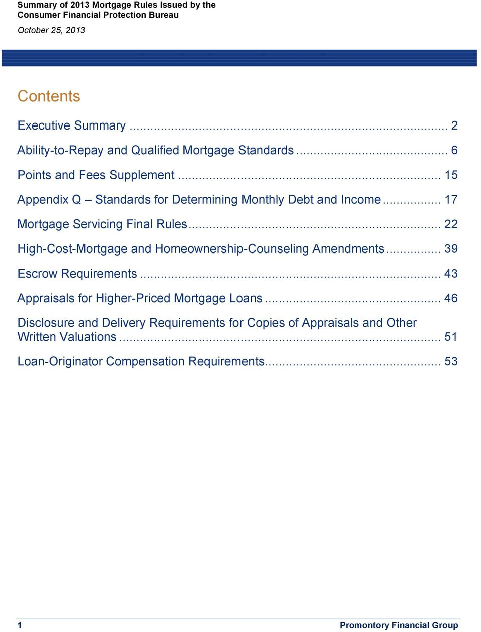 .. 22 High-Cost-Mortgage and Homeownership-Counseling Amendments... 39 Escrow Requirements.