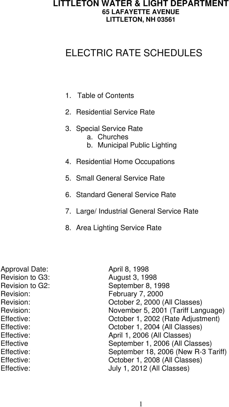 Area Lighting Service Rate Approval Date: April 8, 1998 Revision to G3: August 3, 1998 Revision to G2: September 8, 1998 Revision: February 7, 2000 Revision: October 2, 2000 (All Classes) Revision: