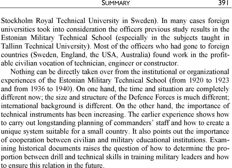University). Most of the officers who had gone to foreign countries (Sweden, England, the USA, Australia) found work in the profitable civilian vocation of technician, engineer or constructor.