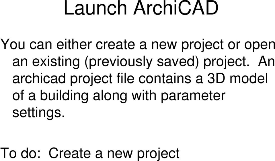 An archicad project file contains a 3D model of a