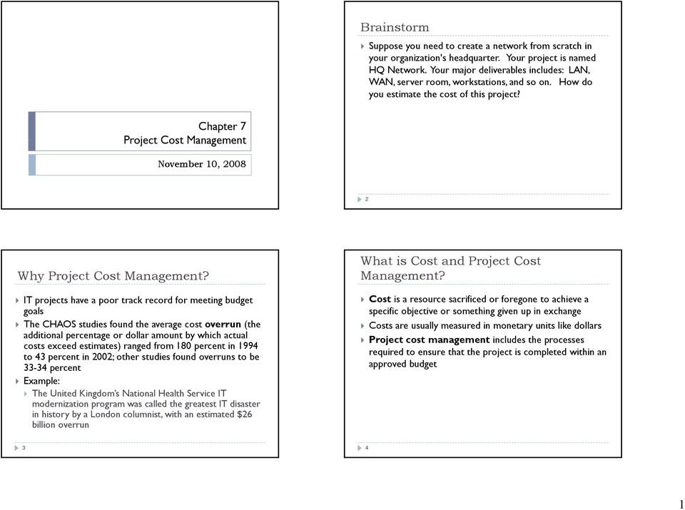 Chapter 7 Project Cost Management November 10, 2008 2 Why Project Cost Management?