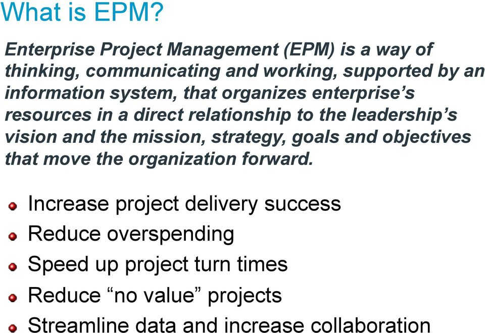 that organizes enterprise s resources in a direct relationship to the leadership s vision and the mission,