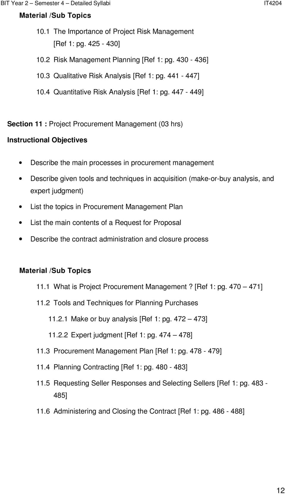 447-449] Section 11 : Project Procurement Management (03 hrs) Instructional Objectives Describe the main processes in procurement management Describe given tools and techniques in acquisition