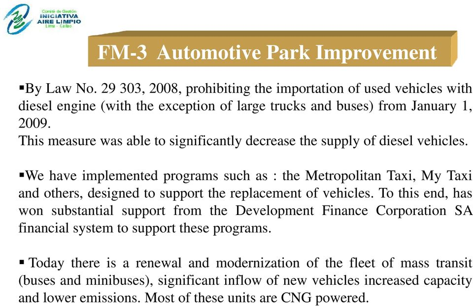 This measure was able to significantly decrease the supply of diesel vehicles.