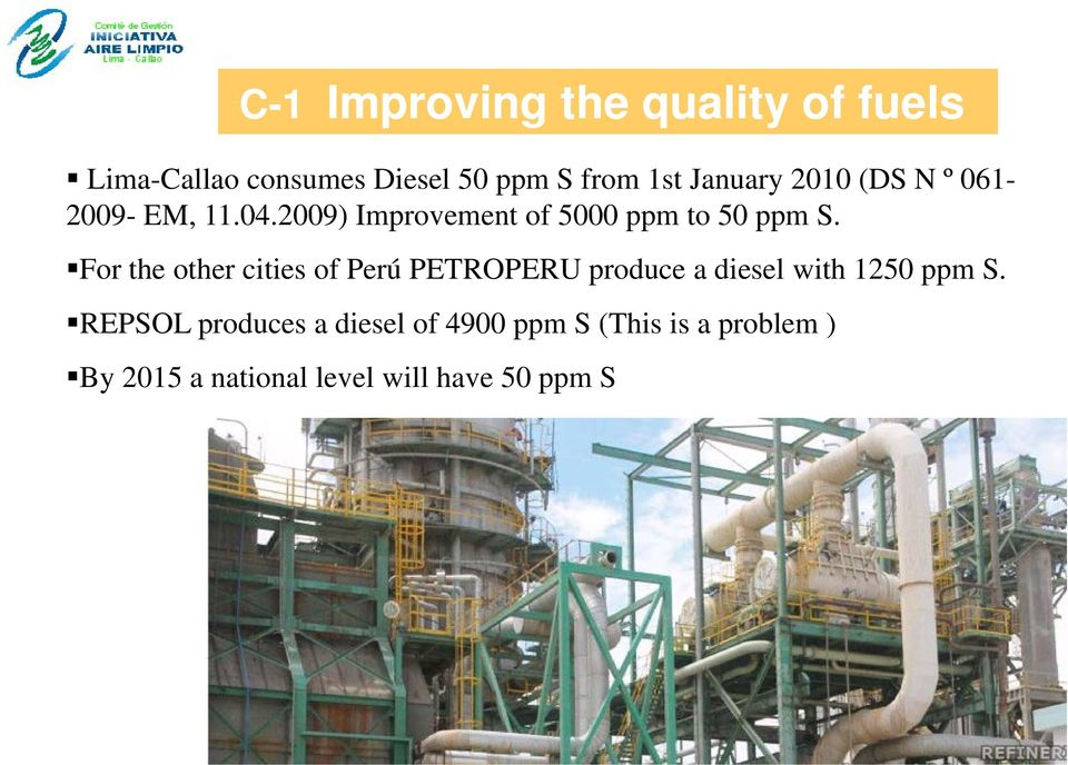 For the other cities of Perú PETROPERU produce a diesel with 1250 ppm S.