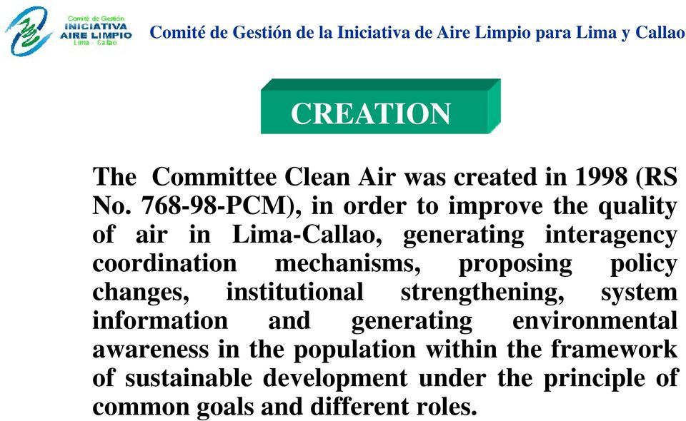 768-98-PCM), in order to improve the quality of air in Lima-Callao, generating interagency coordination mechanisms,