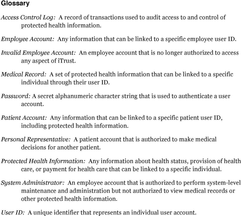 Medical Record: A set of protected health information that can be linked to a specific individual through their user ID.