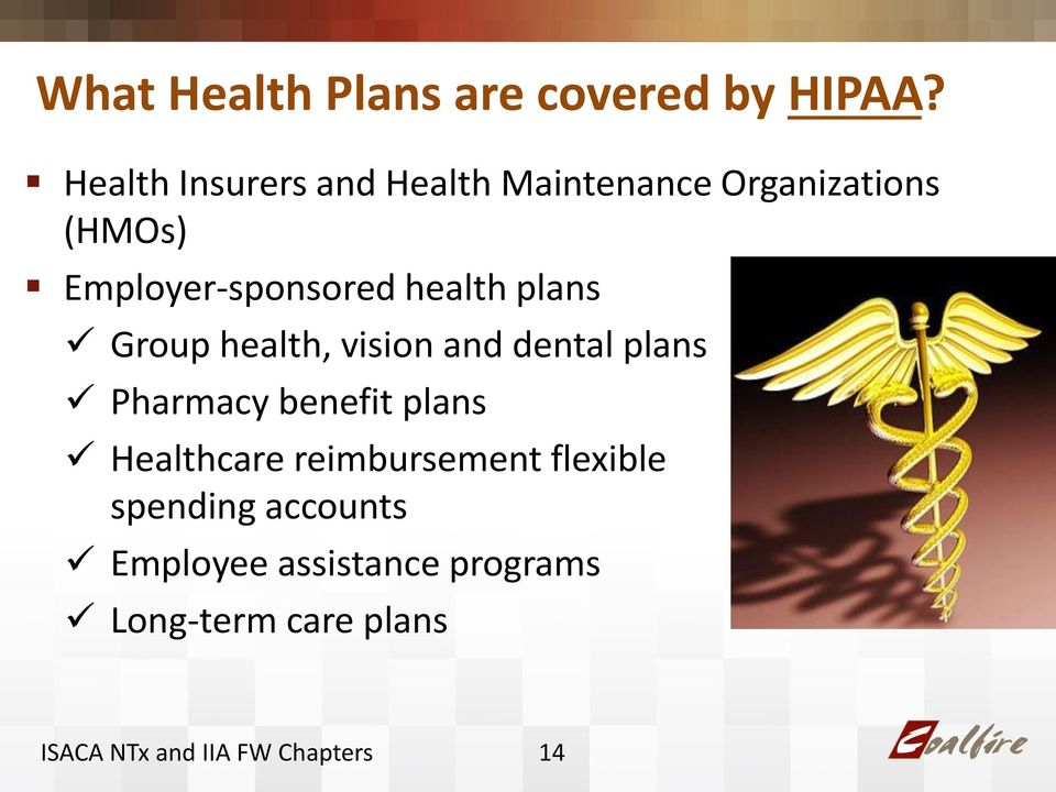 Employer-sponsored health plans Group health, vision and dental plans