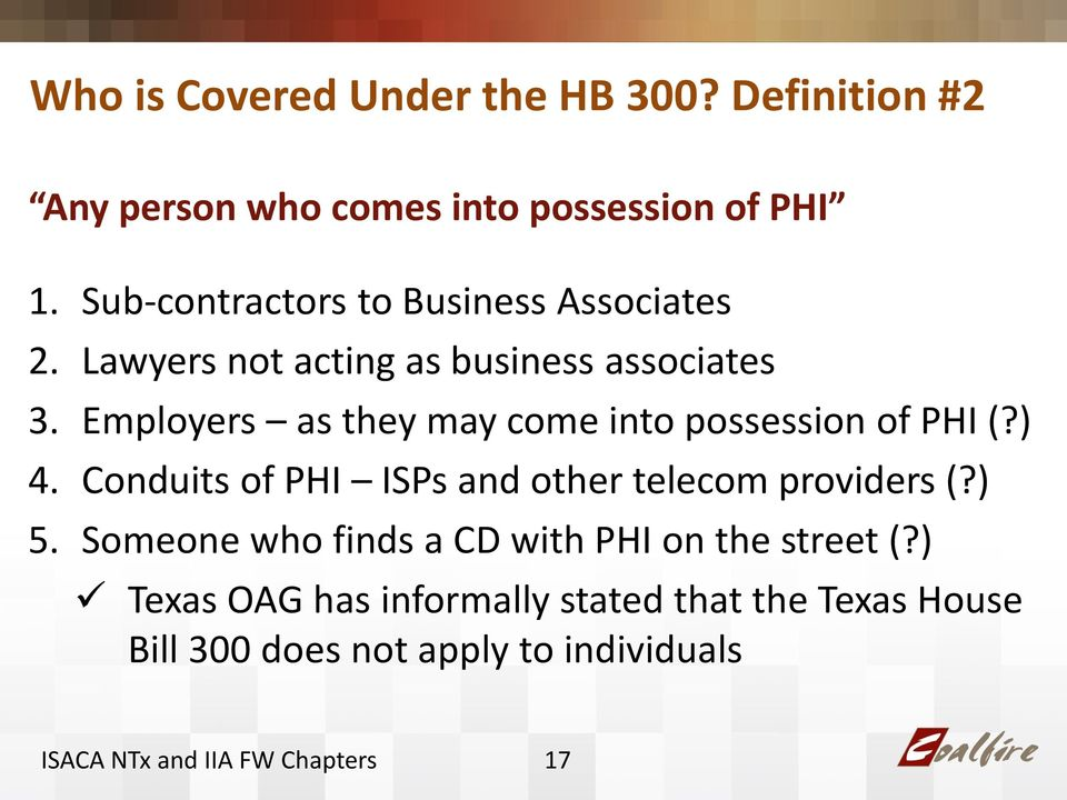 Employers as they may come into possession of PHI (?) 4. Conduits of PHI ISPs and other telecom providers (?