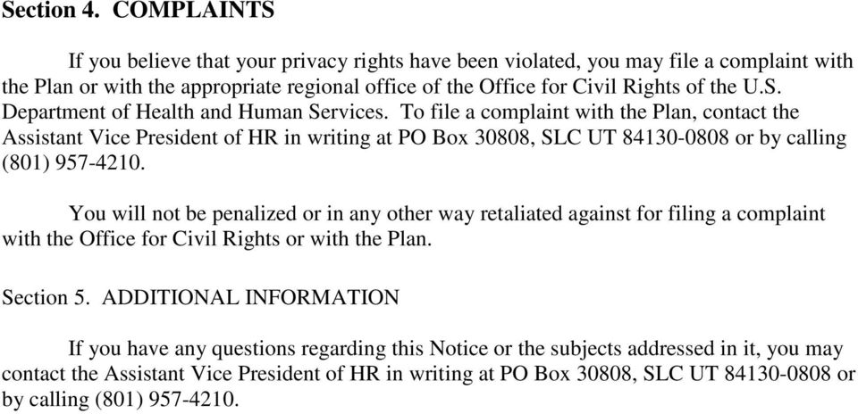 To file a complaint with the Plan, contact the Assistant Vice President of HR in writing at PO Box 30808, SLC UT 84130-0808 or by calling (801) 957-4210.