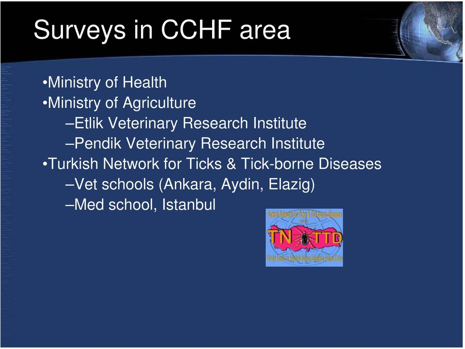 Veterinary Research Institute Turkish Network for Ticks &