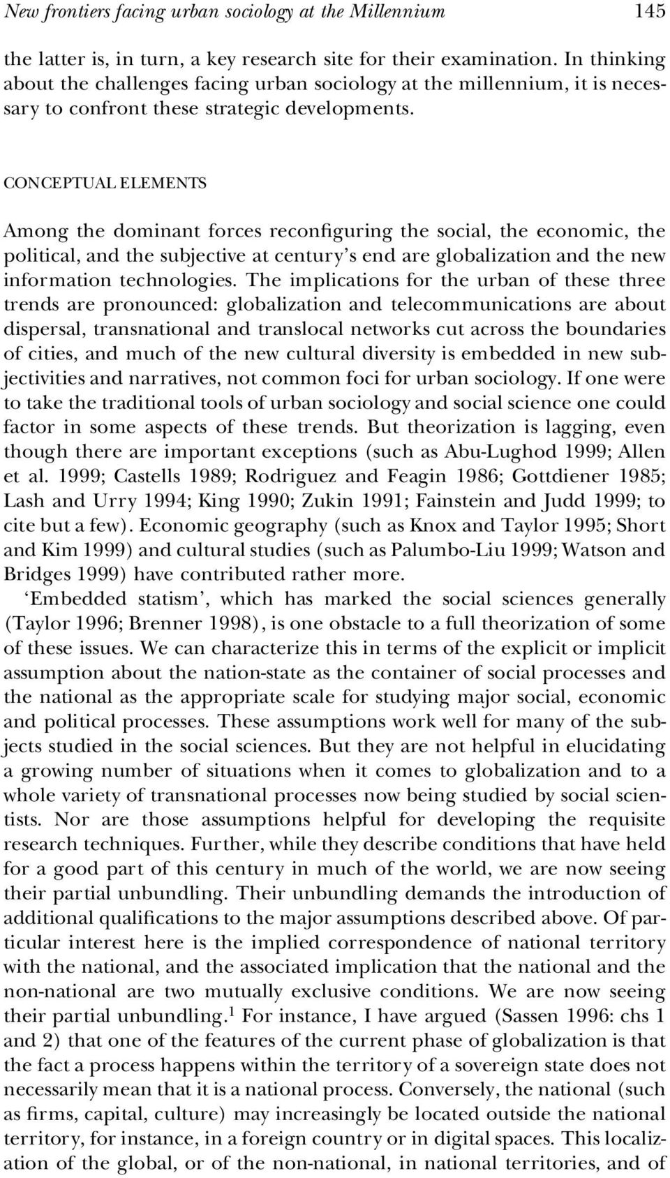 CONCEPTUAL ELEMENTS Among the dominant forces recon guring the social, the economic, the political, and the subjective at century s end are globalization and the new information technologies.