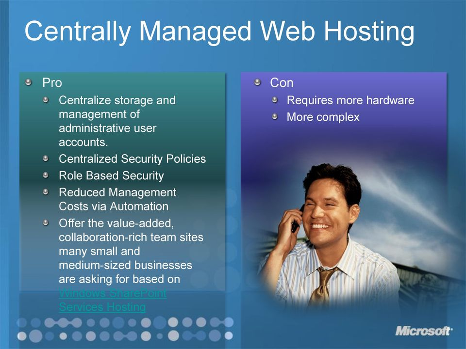 Centralized Security Policies Role Based Security Reduced Management Costs via Automation Offer