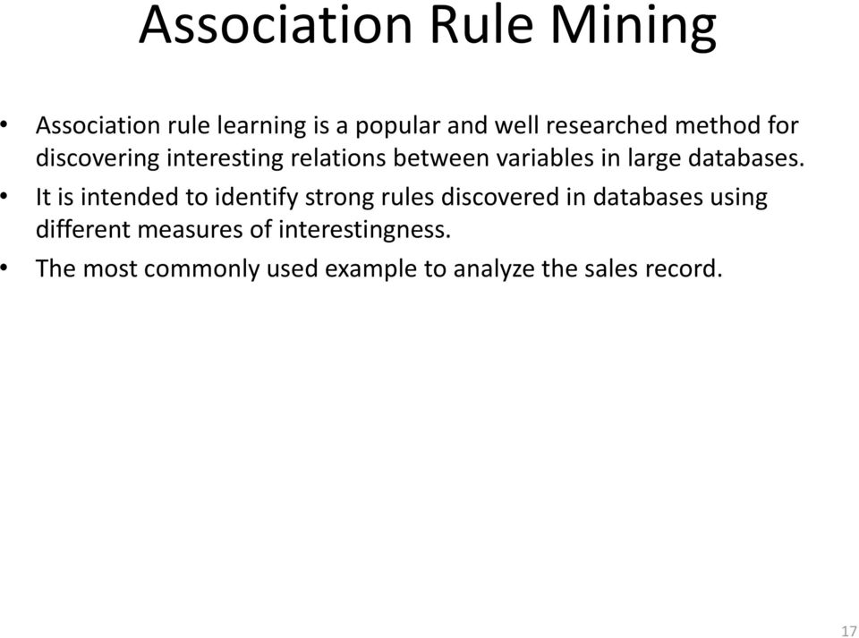 It is intended to identify strong rules discovered in databases using different
