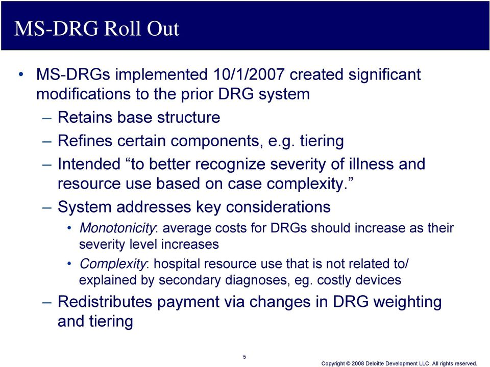 System addresses key considerations Monotonicity: average costs for DRGs should increase as their severity level increases Complexity: