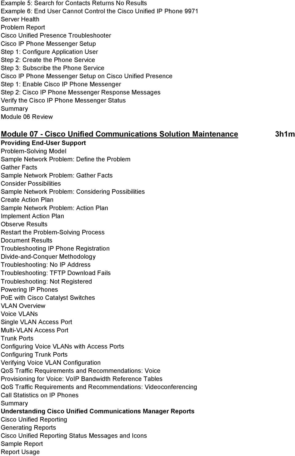 IP Phone Messenger Step 2: Cisco IP Phone Messenger Response Messages Verify the Cisco IP Phone Messenger Status Module 06 Review Module 07 - Cisco Unified Communications Solution Maintenance