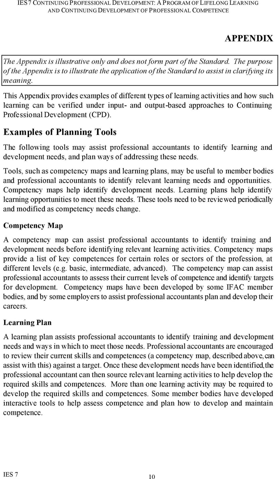 Examples of Planning Tools The following tools may assist professional accountants to identify learning and development needs, and plan ways of addressing these needs.