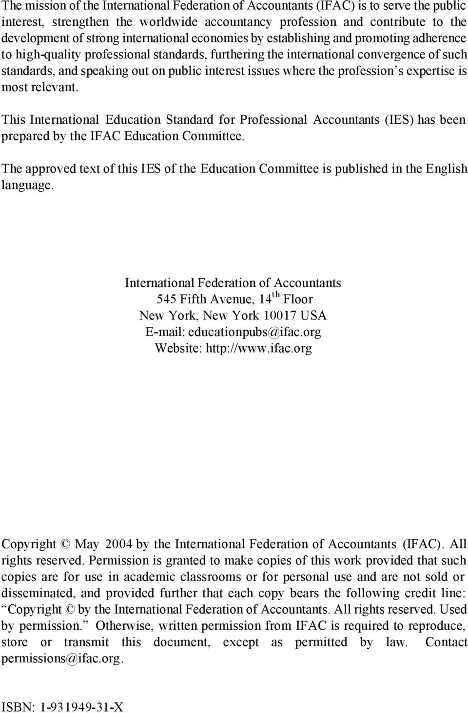 issues where the profession s expertise is most relevant. This International Education Standard for Professional Accountants (IES) has been prepared by the IFAC Education Committee.