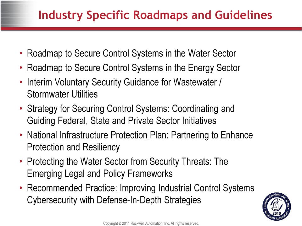 and Private Sector Initiatives National Infrastructure Protection Plan: Partnering to Enhance Protection and Resiliency Protecting the Water Sector from
