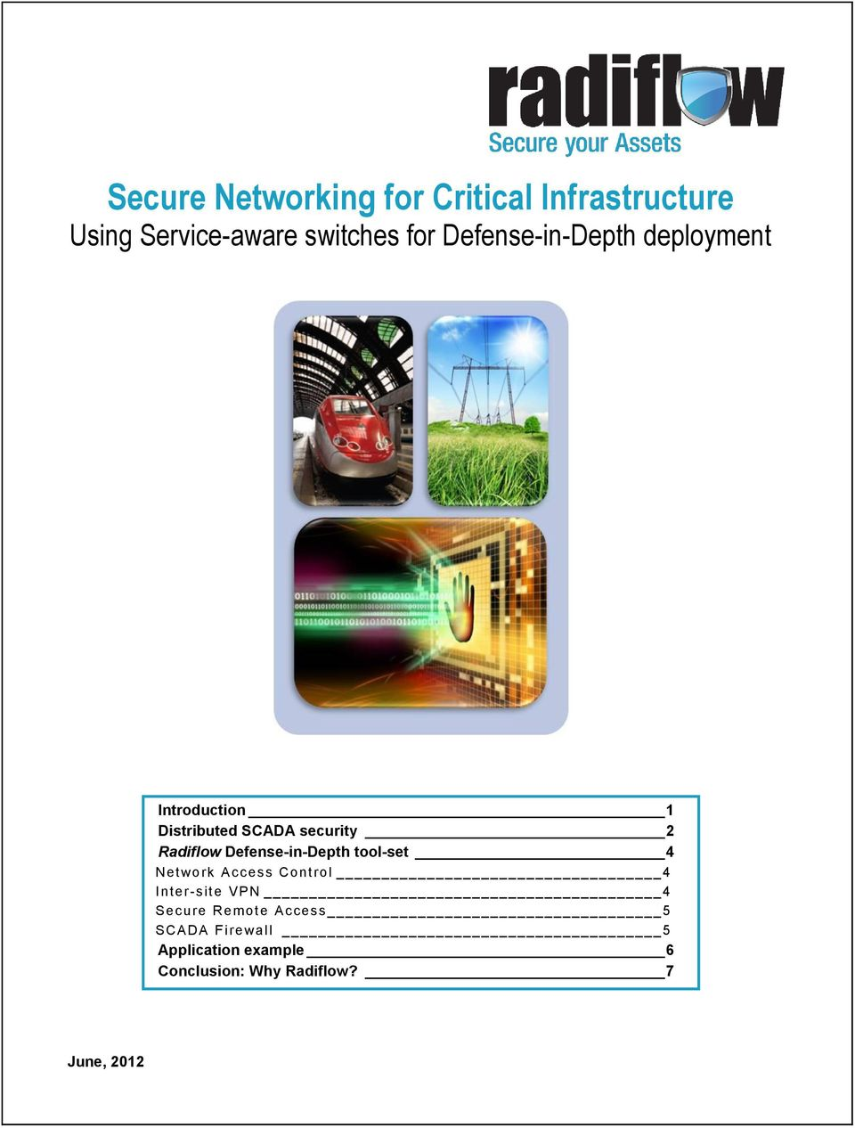 Defense-in-Depth tool-set 4 Network Access Control 4 Inter-site VPN 4 Secure
