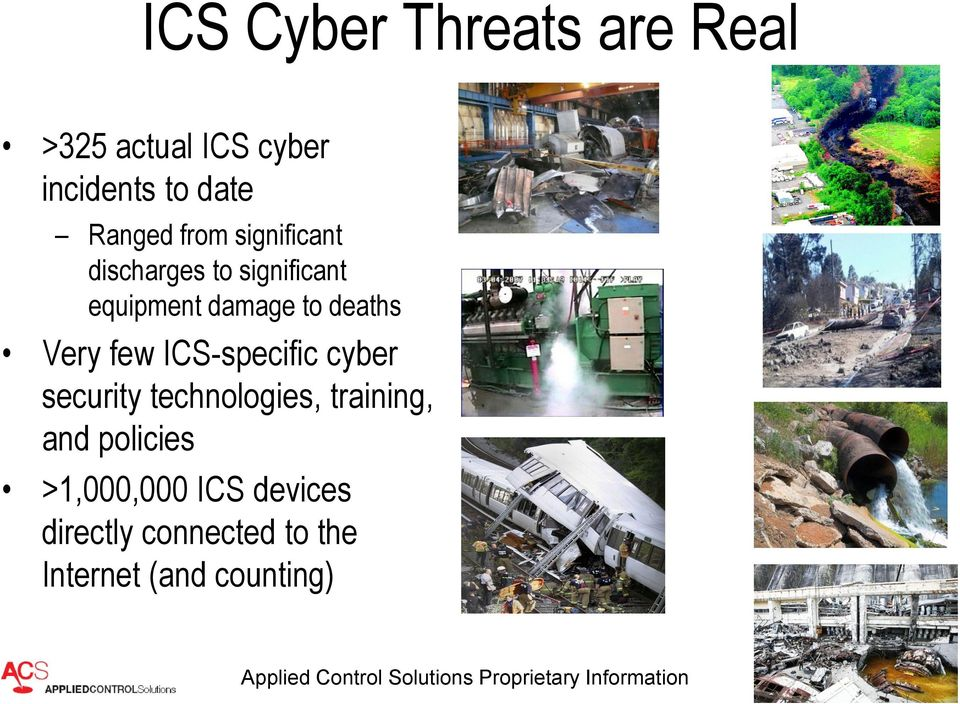 deaths Very few ICS-specific cyber security technologies, training, and