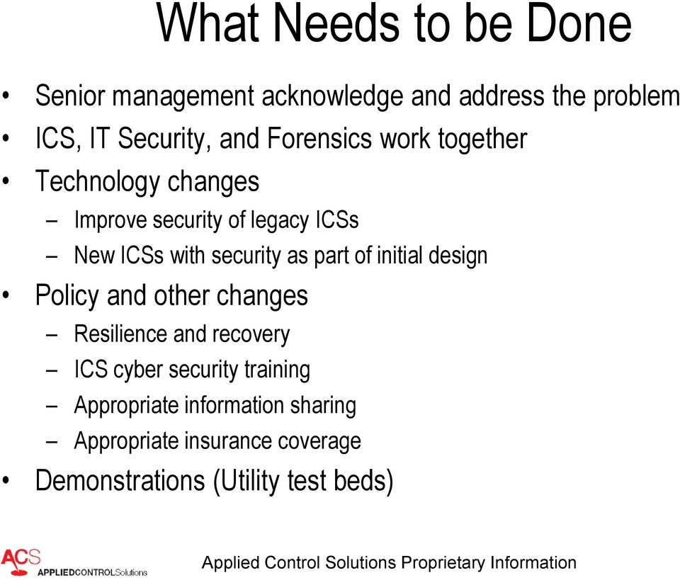 as part of initial design Policy and other changes Resilience and recovery ICS cyber security