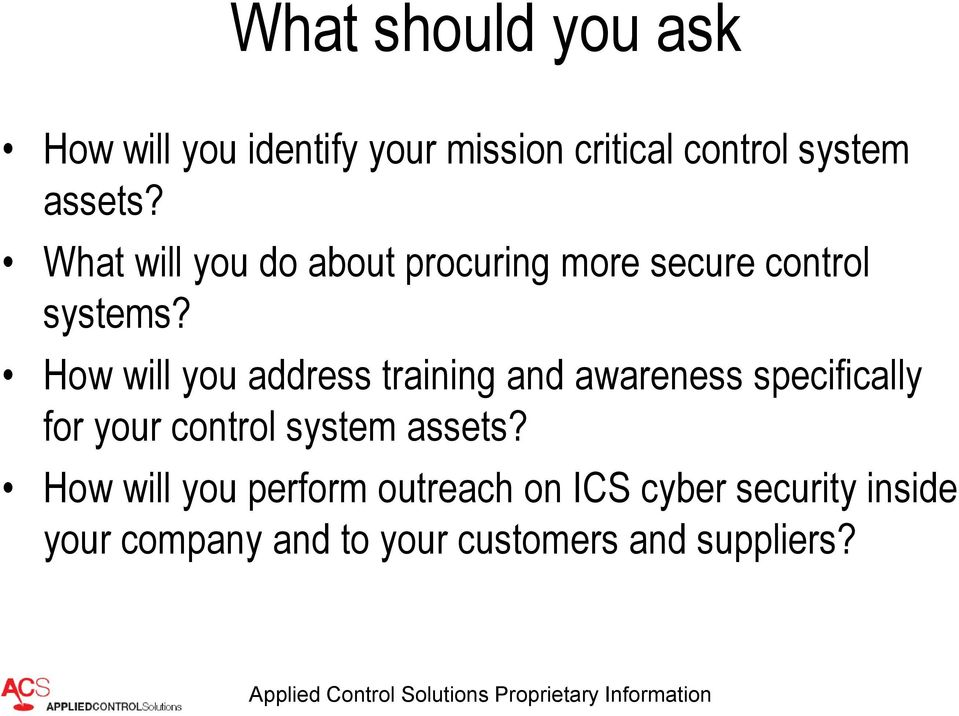How will you address training and awareness specifically for your control system