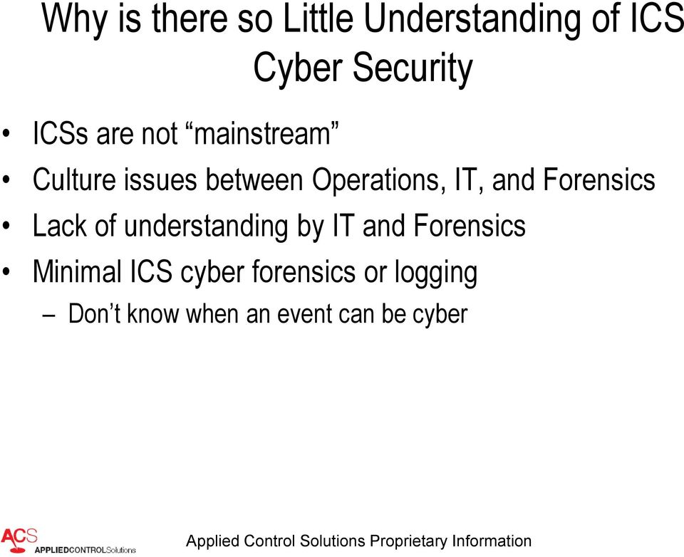 Forensics Lack of understanding by IT and Forensics Minimal ICS