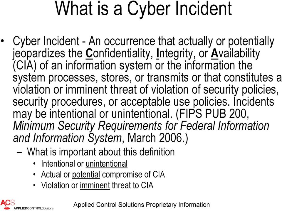 security procedures, or acceptable use policies. Incidents may be intentional or unintentional.